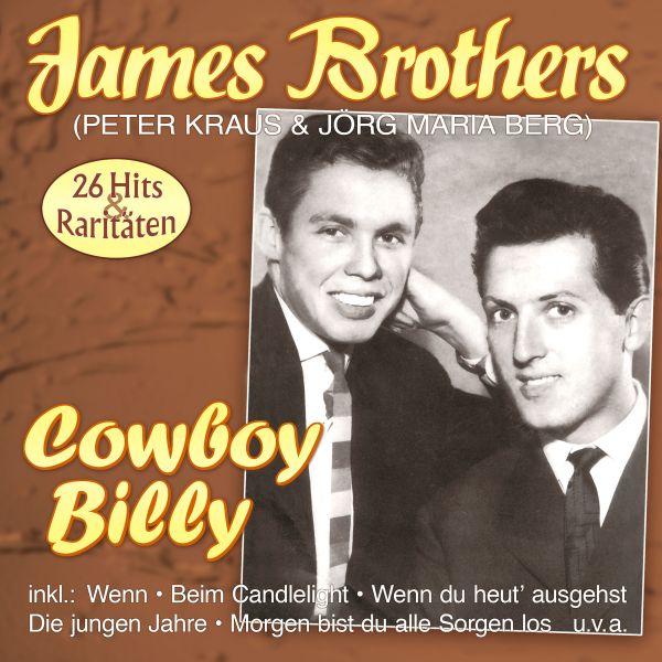 James Brothers (Peter Kraus & Jörg Maria Berg) - Cowboy Billy - die großen Erfolge